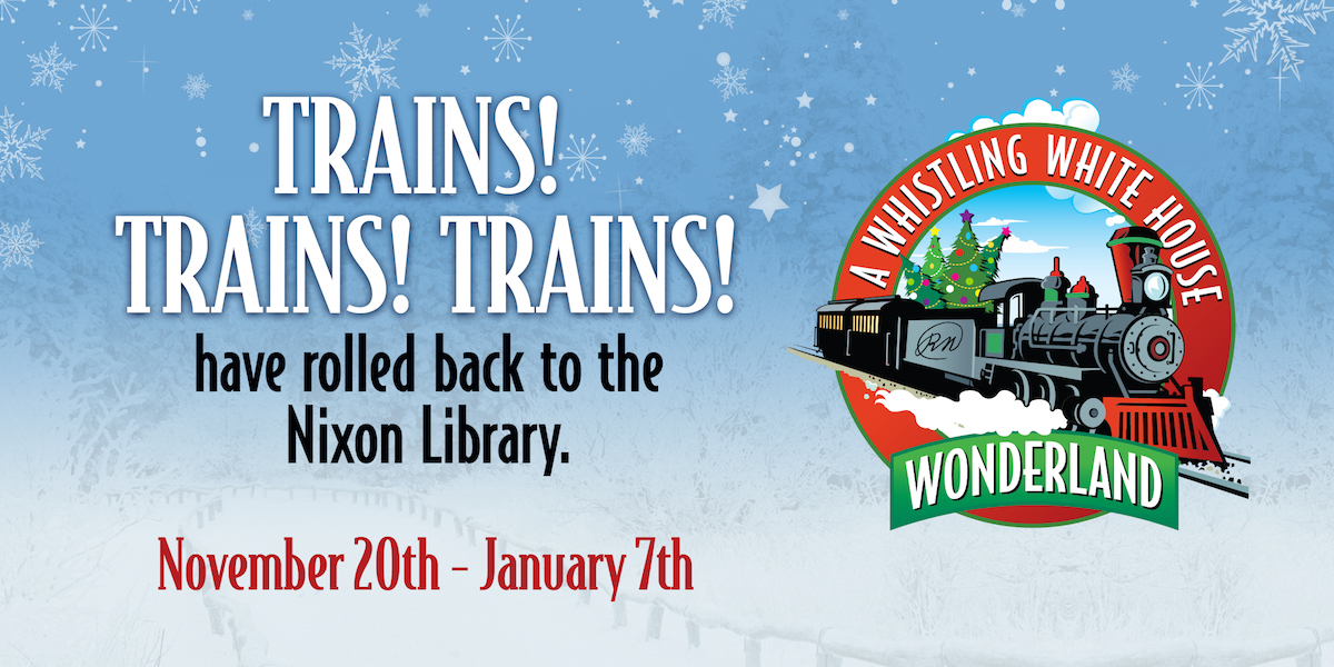 Trains at the Nixon Library